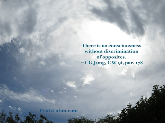 There is no consciousness without discrimination of opposites. – quote from Carl Jung, against photo of a cloudy sky