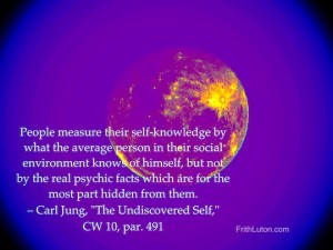 "People measure their self-knowledge by what the average person in their social environment knows of himself, but not by the real psychic facts which are for the most part hidden from them. – quote by Carl Jung, ""The Undiscovered Self,"" CW 10, par. 491, text over enhanced image of the moon."