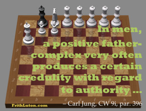 Quote from Carl Jung: In men, a positive father-complex very often produces a certain credulity with regard to authority … from Jung's Collected Works 9i, paragraph 396