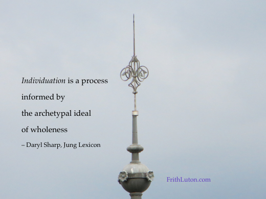 Definition of Individuation: Individuation is a process informed by the archetypal ideal of wholeness – from Daryl Sharp, Jung Lexicon