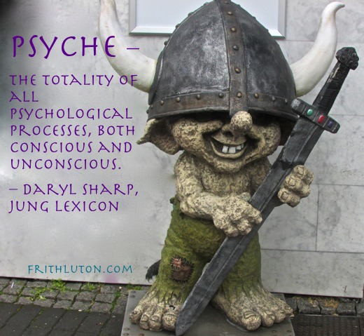 Psyche – The totality of all psychological processes, both conscious and unconscious. – from Daryl Sharp, Jung Lexicon with a photo of an Icelandic troll