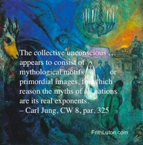 Quote from Carl Jung: The collective unconscious … appears to consist of mythological motifs or primordial images, for which reason the myths of all nations are its real exponents.