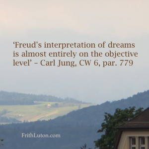 Quote from Carl Jung: 'Freud's interpretation of dreams is almost entirely on the objective level'