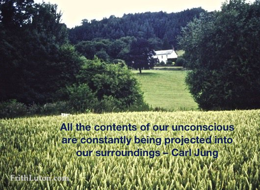 All the contents of our unconscious are constantly being projected into our surroundings – Carl Jung