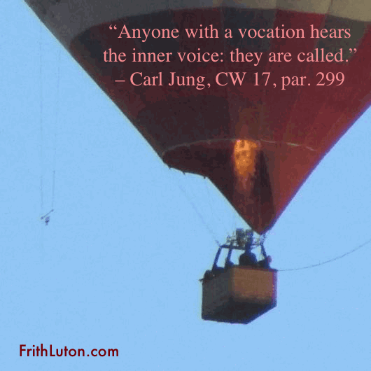 """Anyone with a vocation hears the inner voice: they are called."" – Carl Jung, CW 17, par. 299"